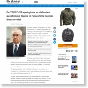 Ex-TEPCO VP apologizes as defendant questioning begins in Fukushima nuclear disaster trial – The Mainichi